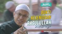 Bukti Kejeniusan Rasulullah | Islamic Lifestyle Episode 1